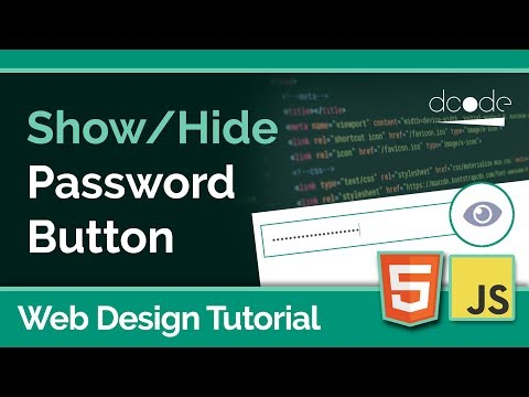 Creating A Show/Hide Password Button | Web Design Tutorial | HTML, CSS, Javascript