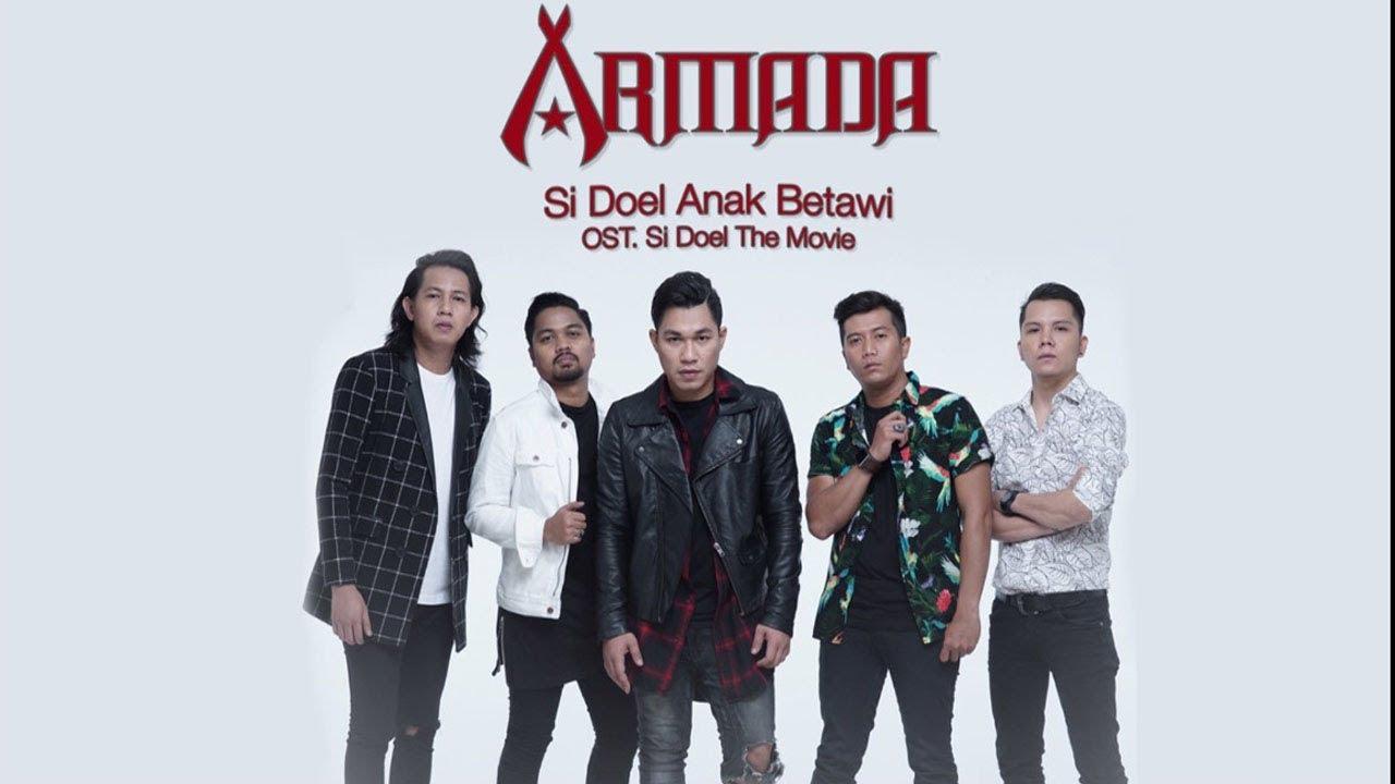 Armada - Si Doel Anak Betawi (OST. Si Doel The Movie ...