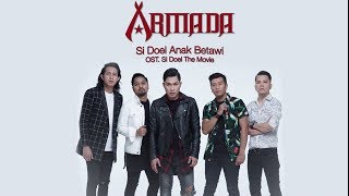 Armada - Si Doel Anak Betawi (OST. Si Doel The Movie)