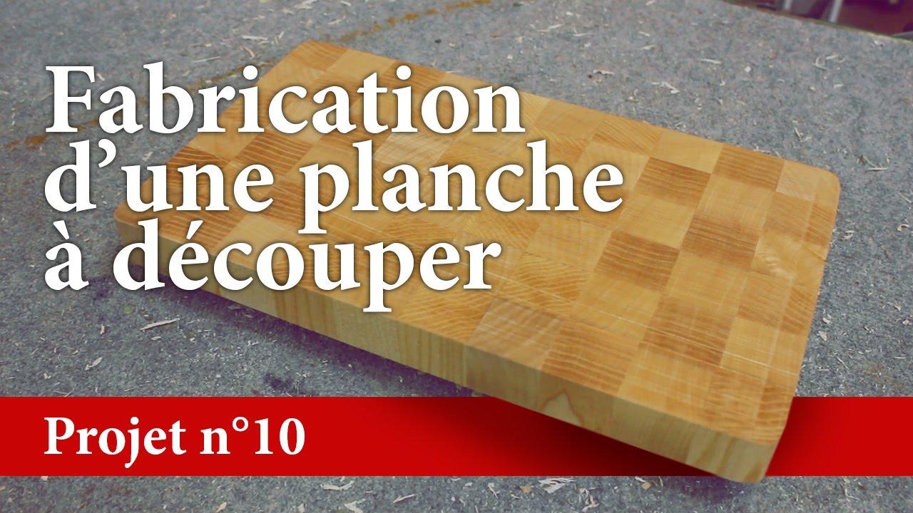fabrication d une planche a decouper projet n 10