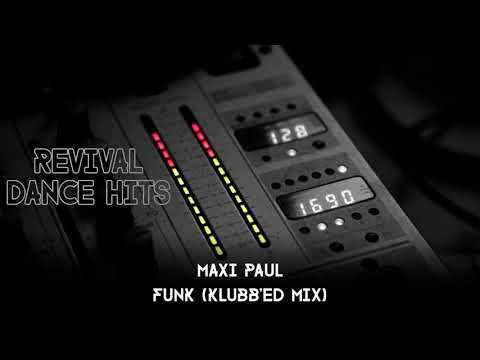 Maxi Paul - Funk (Klubb'ed Mix) [HQ]