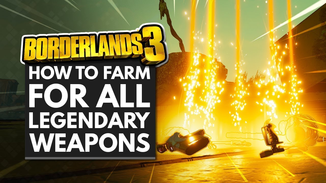 Borderlands 3 | How to Farm For All Legendary Weapons thumbnail