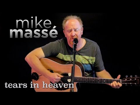 Tears in Heaven (acoustic Eric Clapton cover) - Mike Massé