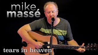 Tears in Heaven (acoustic Eric Clapton cover) - Mike Massé