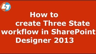 How to create a 3 step workflow in SharePoint Designer - SharePoint Online / SharePoint 2013