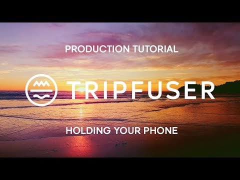 TRIPFUSER FUSERLABS | Production Tutorial - Holding your phone when shooting