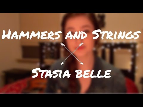 Hammers and Strings (A Lullaby) - Jack's Mannequin- Cover by Stasia Belle