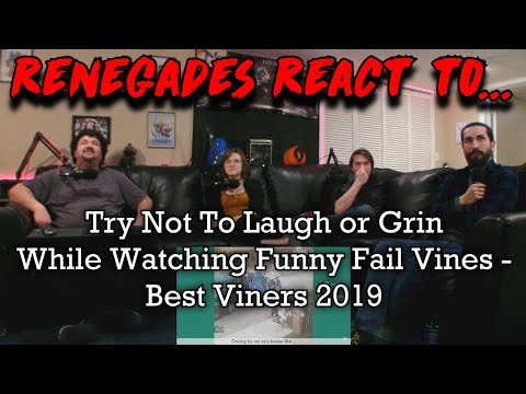 Renegades React to... Try Not To Laugh or Grin While Watching Funny Fail Vines - Best Viners 2019