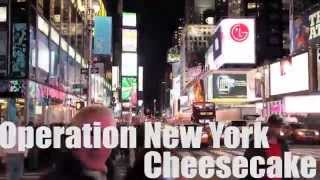 Operation New York Cheesecake 2014 Revisited