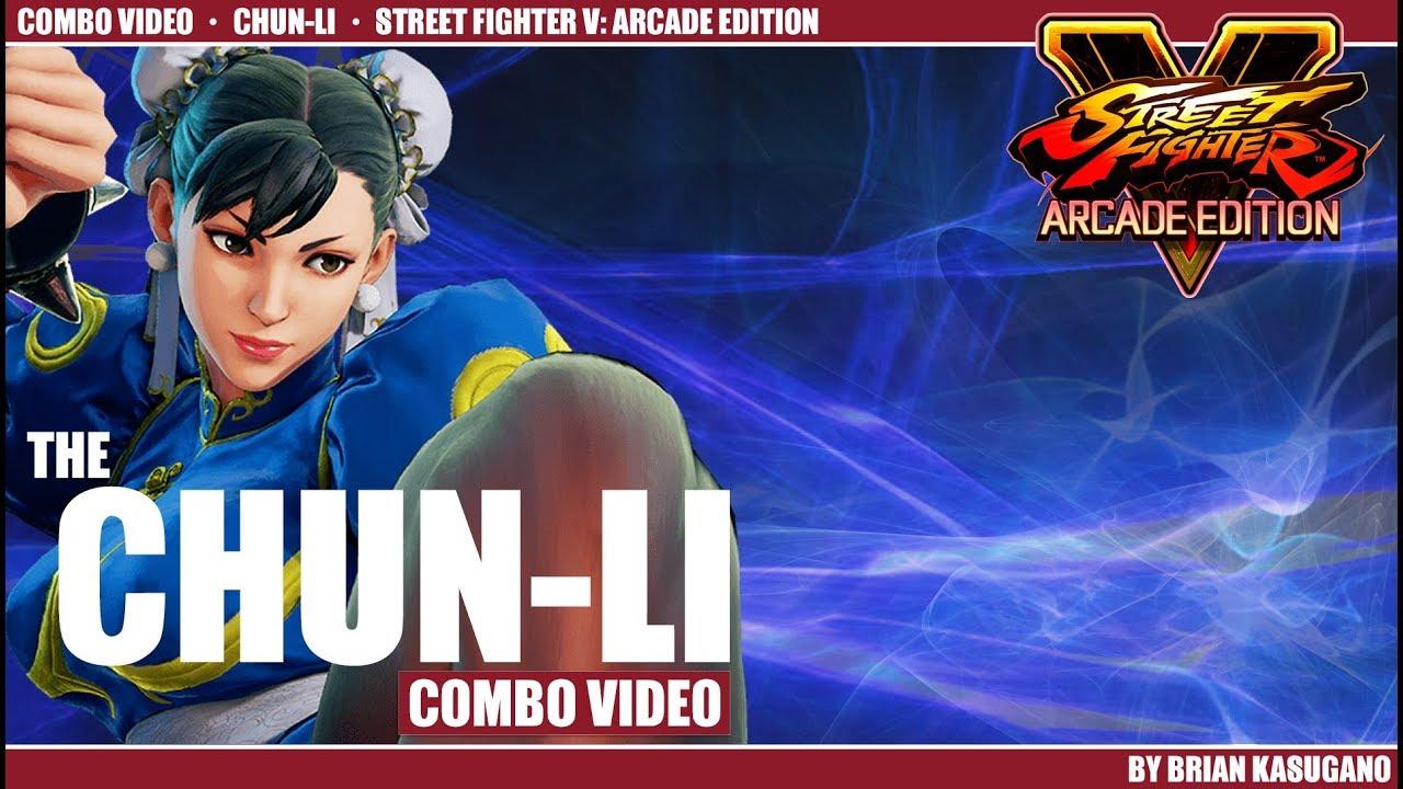 Street Fighter V Arcade Edition The Chun Li Combo Video Youtube
