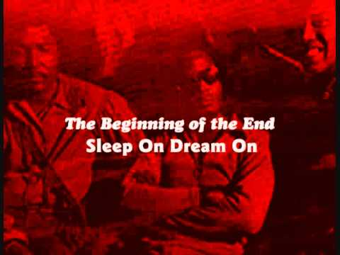 Sleep On Dream On - The Beginning Of The End