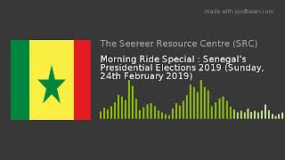 Morning Ride Special : Senegal's Presidential Elections 2019 (24-02-2019)