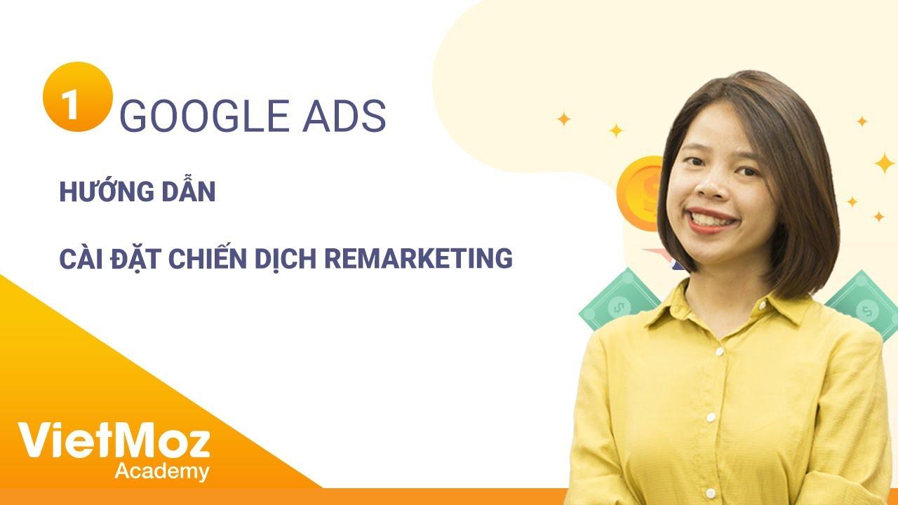 Cài đặt chiến dịch Remarketing Google Ads