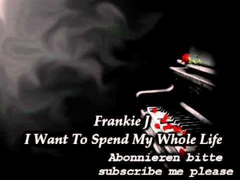 Frankie J - I Want To Spend My Whole Life (2011)