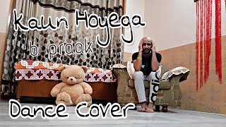 Kaun Hoyega | Qismat | B praak| Janni| Dance Choreography | Dheeraj Utreja