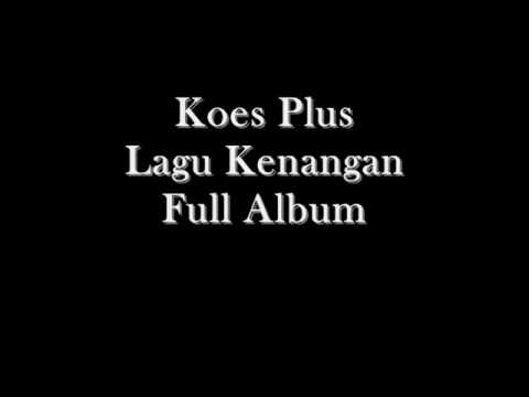 Koes Plus - Lagu Kenangan Full Album Mp3