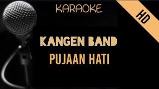 Kangen Band - Pujaan Hati   Karaoke