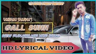 GALL SUNN NEW PUNJABI HIP HOP SONG BY V.S || V.S MUSIC STREET