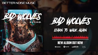 Bad Wolves Learn To Walk Again Audio.mp3