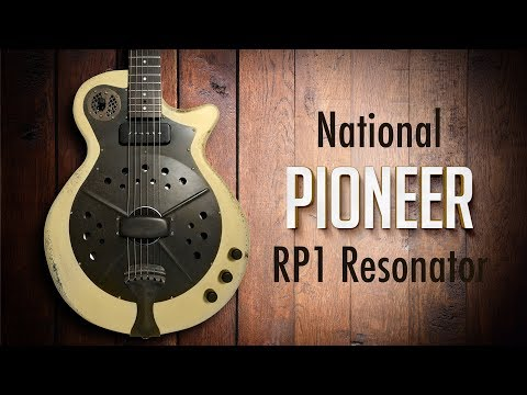 National Pioneer RP1 Resonator
