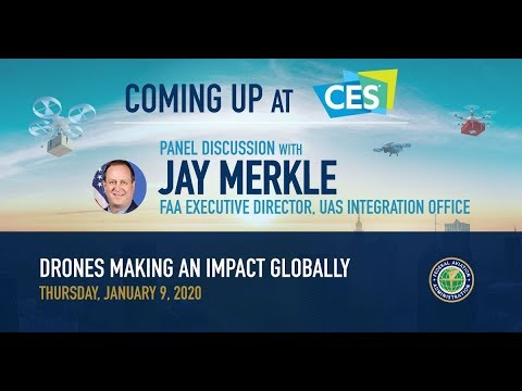 CES 2020 Panel Discussion: Jay Merkle, FAA Executive Director, UAS Integration Office