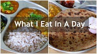 What I Eat In A Day Indian - Full Day Of Eating - Weight Loss Meal Ideas | Skinny Recipes