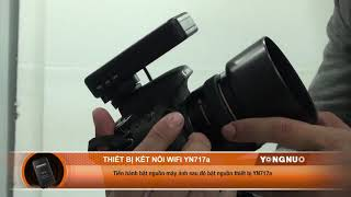 yongnuo-717a-huong-dan-ket-noi-may-anh-dslr