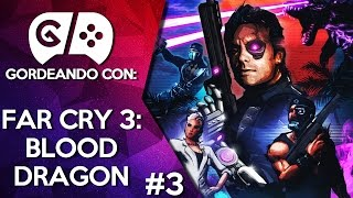 Gordeando con: Far Cry 3: Blood Dragon - Parte 3 | 3 Gordos Bastardos