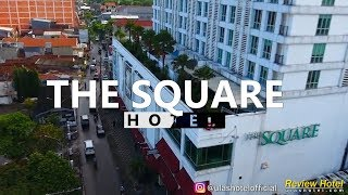 HOTEL BERFASILITAS TERLENGKAP & HARGA RAMAH - THE SQUARE HOTEL SURABAYA