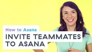 How to Asana: Inviting teammates to Asana