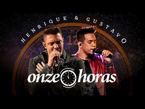 Onze Horas - Henrique & Gustavo