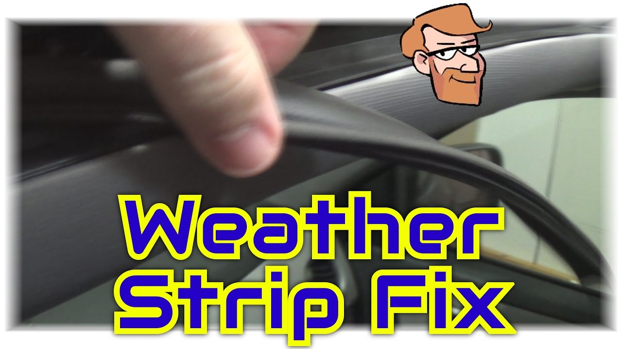 How To Fix Sun Moon Roof Visor Weather Stripping Cars