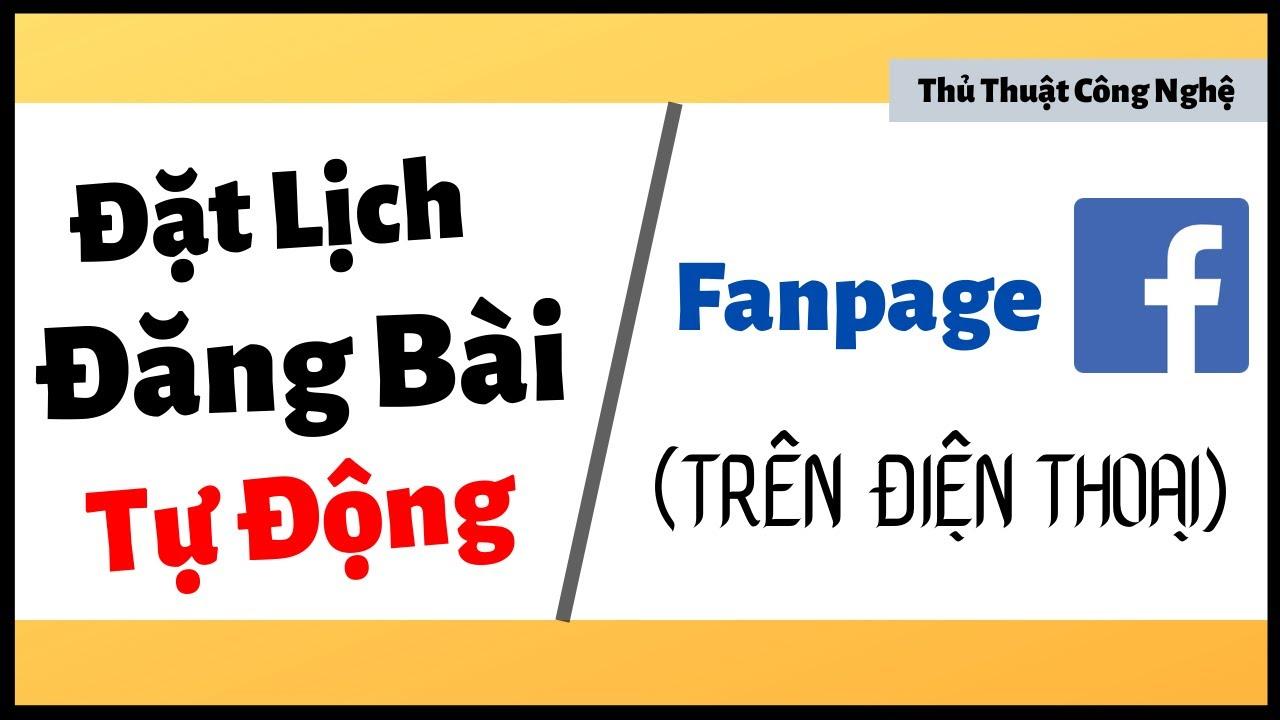 Cách đặt lịch bài viết cho Fanpage Facebook trên điện thoại (2020) I Thủ Thuật Công Nghệ