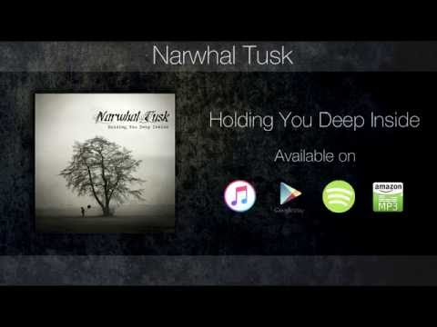 Narwhal Tusk – Holding You Deep Inside (Lyric Video)