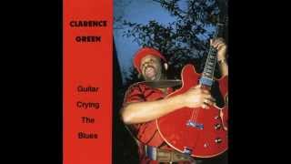 Clarence Green - Guitar Crying The Blues