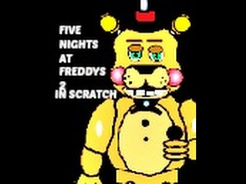 OMG WHAT HAPPENED- Five nights at Freddy's in scratch