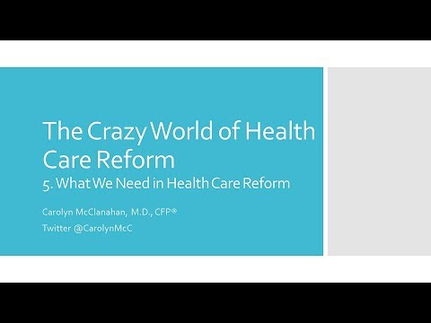 Video 5 - What the United States Needs in Health Care Reform