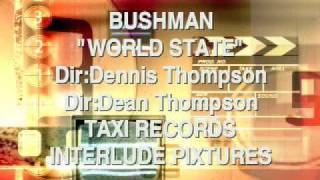BUSHMAN WORLD STATE MUSIC VIDEO PROMO 2009