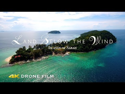 Islands of Sabah, Malaysia - 4K Drone Film: Land Below the Wind