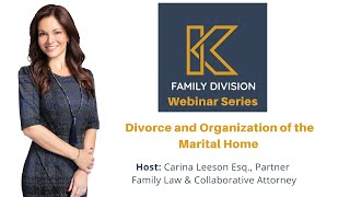 KUWKLG: Divorce and Organization of the Marital Home