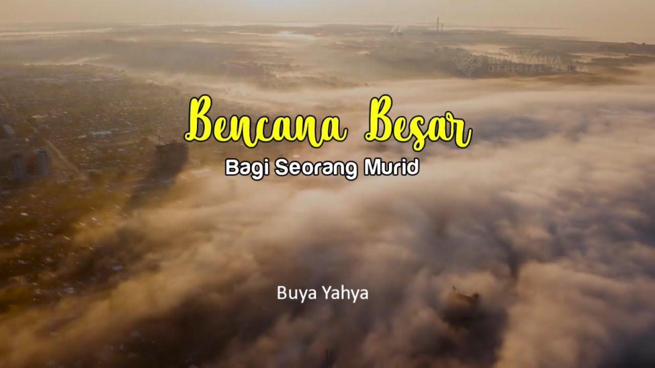 Buya Yahya – Bencana Besar Bagi Seorang Murid :)=