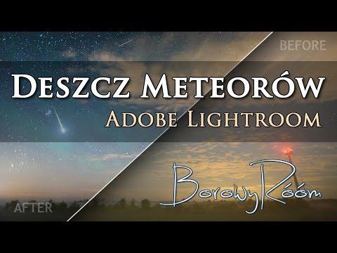[BR #002] 📷💻 DESZCZ METEORÓW | Jak obrabiać zdjęcia w Adobe Lightroom