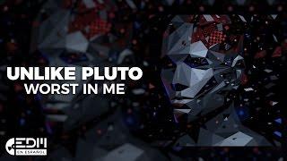 Скачать Lyrics Unlike Pluto Worst In Me Letra En Español