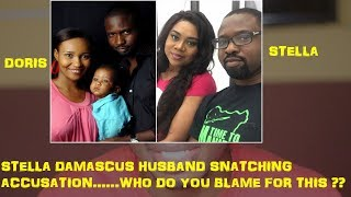 Stella Damascus Vs Doris Simeon, Why Call Her 'A Husband Snatcher'?