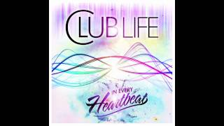 Club Life - In Every Heartbeat