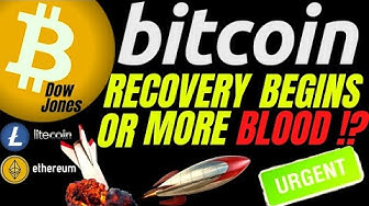 RECOVERY FOR BITCOIN LITECOIN ETHEREUM and DOW, or MORE BLOOD?? price, analysis, news, trading