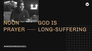 DAY 5: 12NN Prąyer and Devotion — God is Long-Suffering