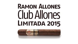 Ramon Allones Club Allones Edicion Limitada 2015 Microtasting