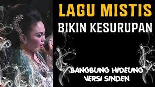 Lagu Sunda Mistis Yg Dengar Bisa Kesurupan! [Bangbung Hideung]