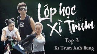 Sitcom Hài 2017 Lớp Học Xì Trum - Tập 3 Xì Trum Anh Hùng (Lily Luta, Bình Bò, Thanh Tân)
